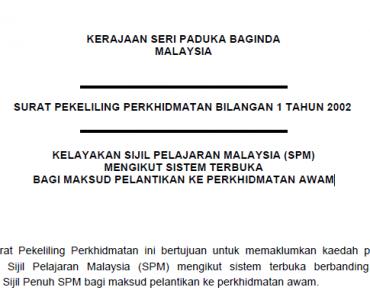 Pekeliling Kelayakan Sijil Pelajaran Malaysia SPM Mengikut Sistem Terbuka Bagi Maksud Pelantikan ke Perkhidmatan Awam