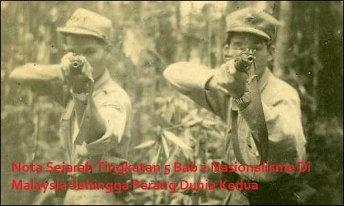 nota sejarah tingkatan 5 bab 2 nasionalisme di malaysia sehingga perang dunia kedua
