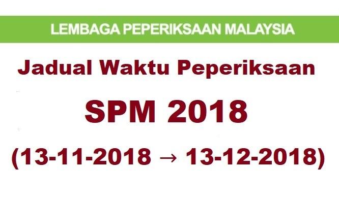 jadual waktu peperiksaan spm 2018 13 november 2018 a 13 disember 2018 bumi gemilang