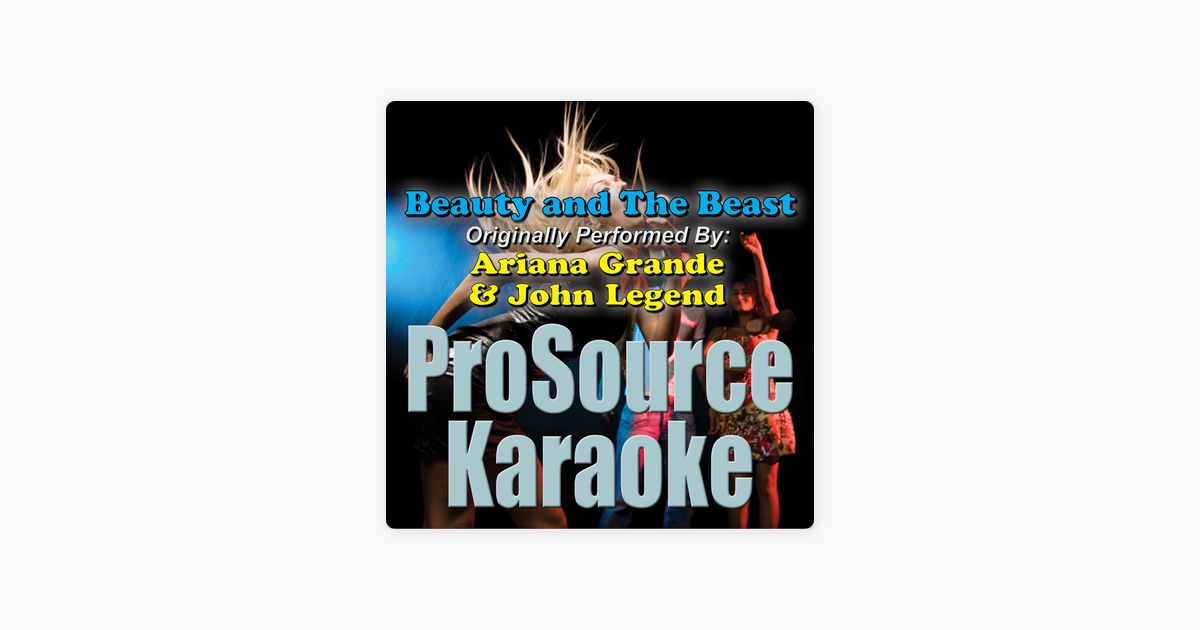 beauty and the beast originally performed by ariana grande and john legend karaoke version single by prosource karaoke band on apple music
