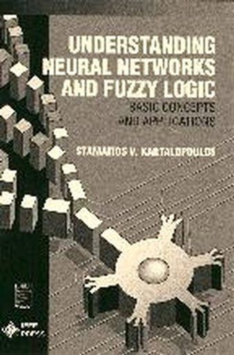 understanding neural networks and fuzzy logic basic concepts and applications by stamatios v kartalopoulos