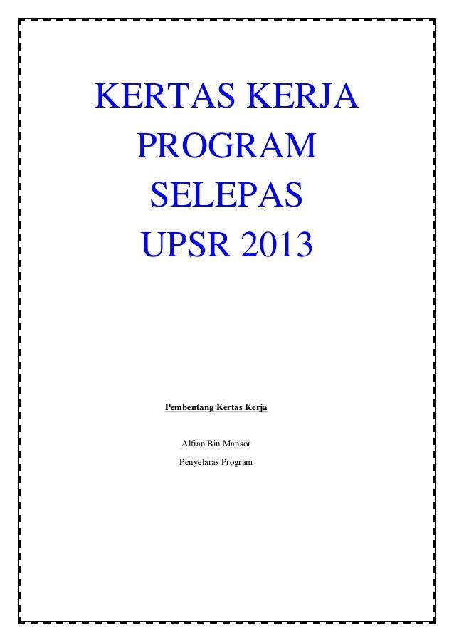 kertas kerja program selepas upsr 2013 pembentang kertas kerja alfian bin mansor penyelaras program