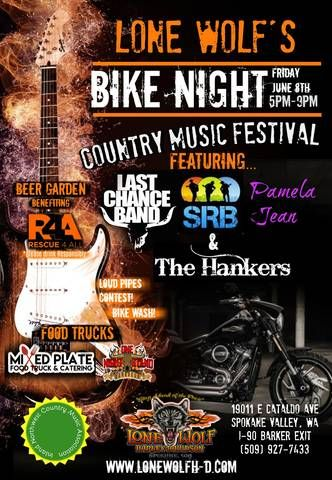 lone wolf s bike night and country music festival friday june 8th from 5pm 9pm featuring live music by spokane river band last chance band the hankers