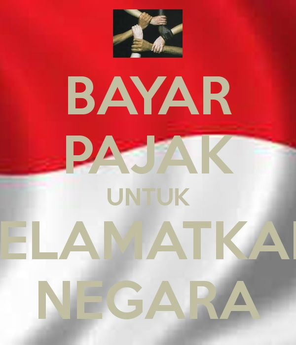 Poster Pajak Penting Bayar Pajak Untuk Selamatkan Negara Poster Jeyhan Keep Calm O Matic