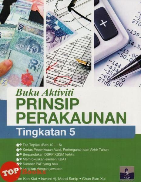 Download Dskp Prinsip Perakaunan Tingkatan 4 Terhebat Sap 18 Buku Aktiviti Prinsip Perakaunan Tingkatan 5 topbooks Plt