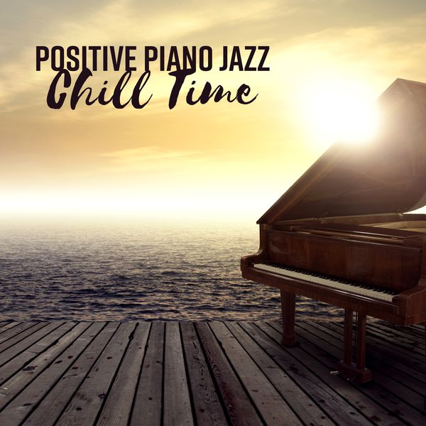 positive piano jazz chill time restaurant cafe lunch easy listening piano bar music guys