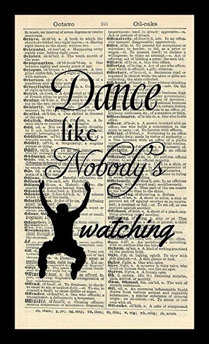 quote art print dance like nobody s watching vintage dictionary art print