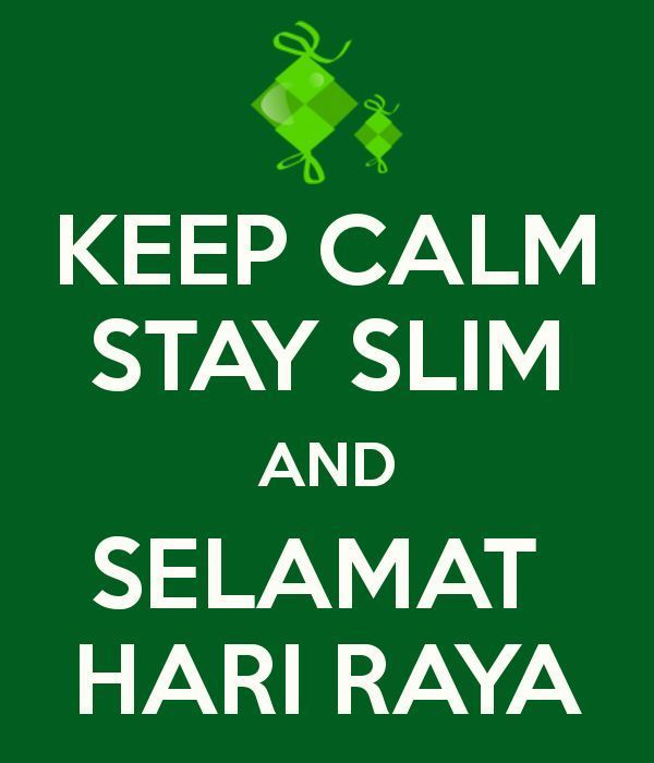 hari raya poster hebat keep calm stay slim and selamat hari raya poster richard1980