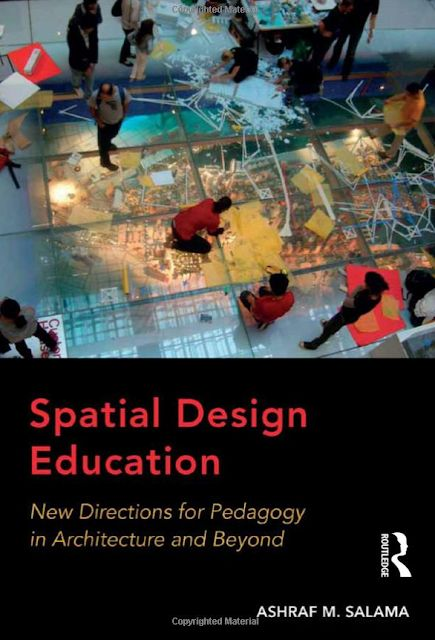 spatial design education new directions for pedagogy in architecture and beyond
