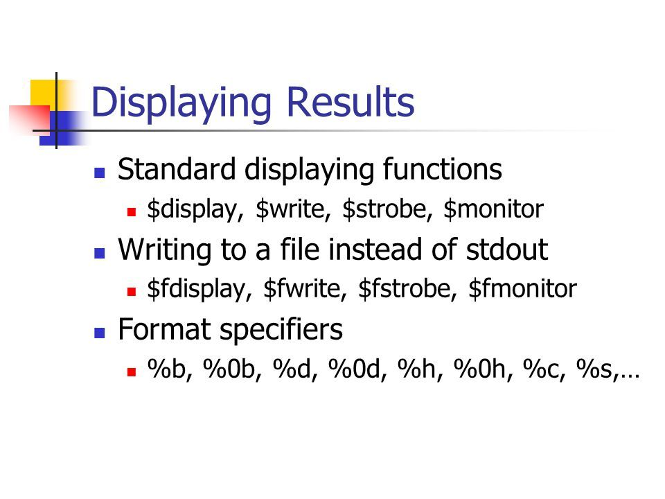 strobe monitor writing to a file instead of stdout fdisplay fwrite fstrobe fmonitor format specifiers b 0b d 0d h 0h c s