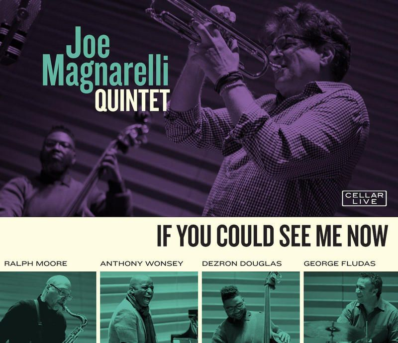 april 29 2019 late last year trumpeter joe magnarelli released his latest record if you could see me now curious title might magnarelli have been slyly
