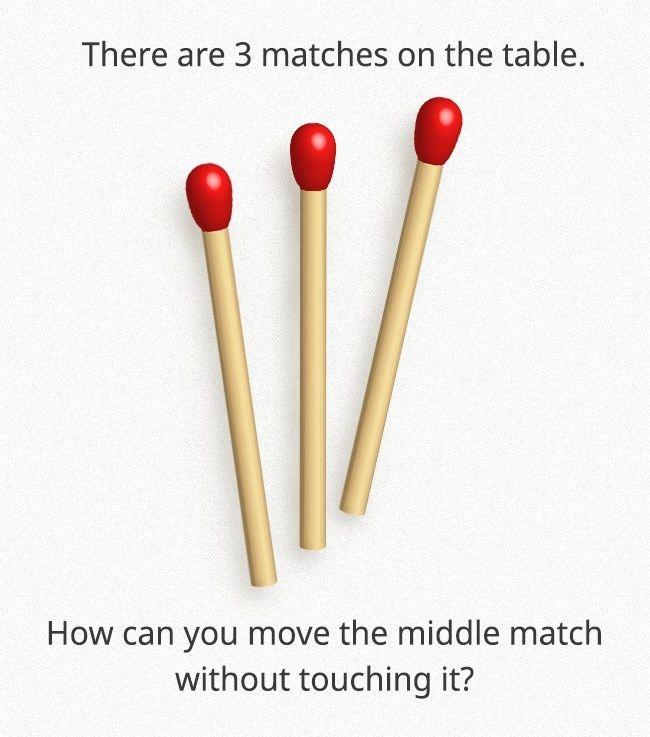teka teki ada 3 batang korek api di meja bagaimana kamu bisa menggerakkan korek api yang di tengah tanpa menyentuhnya