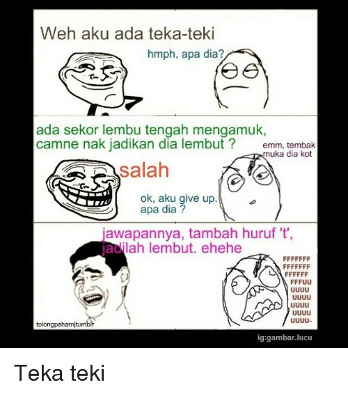 ups indonesian language and dia weh aku ada teka teki