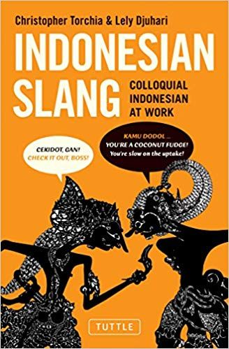 Indonesia Independence Day Poster Bermanfaat Amazon Com Indonesian Slang Colloquial Indonesian at Work