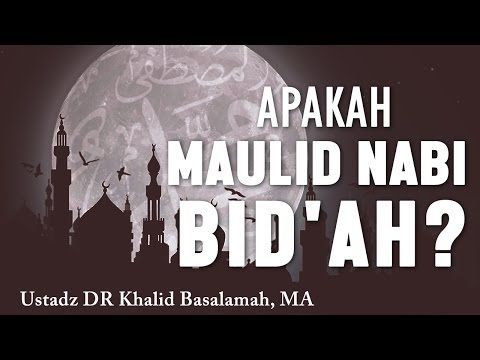 apakah maulid nabi itu bid ah ustadz dr khalid basalamah ma duration 8 03 lentera islam 48 662 views