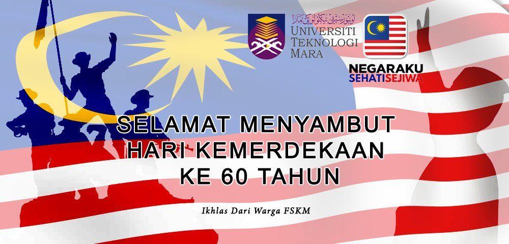 selamat menyambut hari kemerdekaan yang ke 60 dari semua warga fskm transuitm smffskmpic twitter com n0ubj37gn1