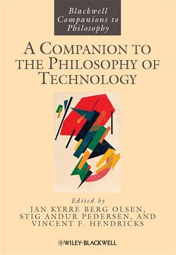 a companion to the philosophy of technology by jan kyrre berg olsen