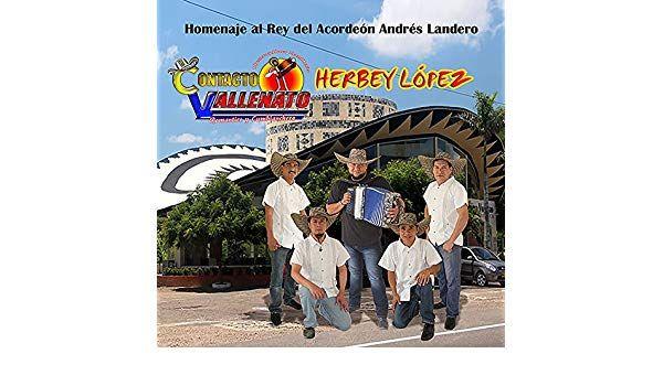homenaje al rey del acordea n a ndres landero by herbey la pez y contacto vallenato on amazon music amazon com