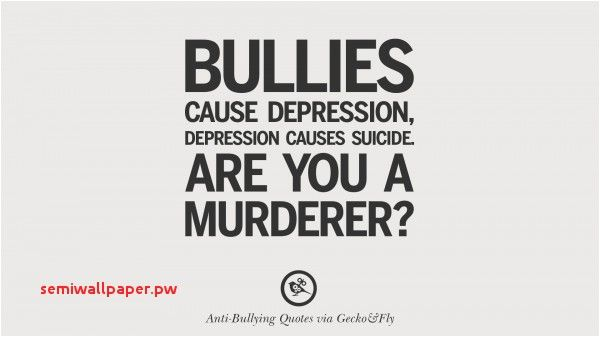 bullies cause depression depression cause suicide are you a murderer