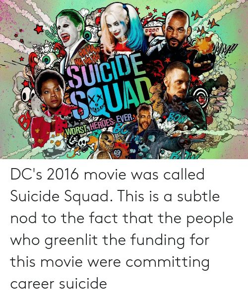 squad suicide squad and heroes go suicide 3 worst heroes ever