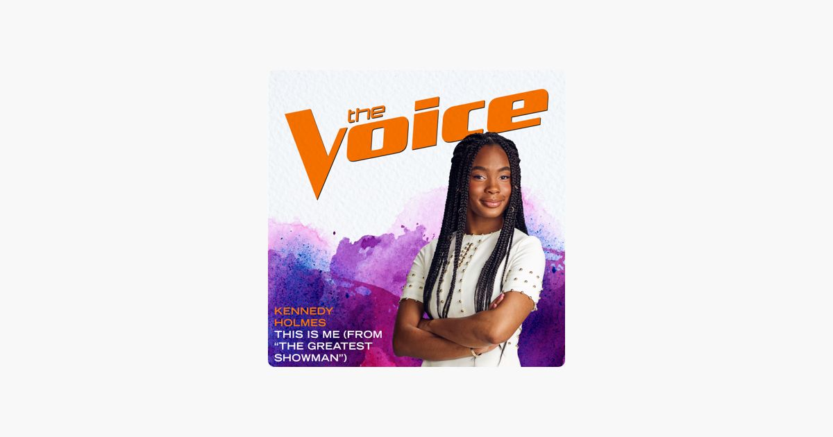this is me from the greatest showman the voice performance single by kennedy holmes on apple music