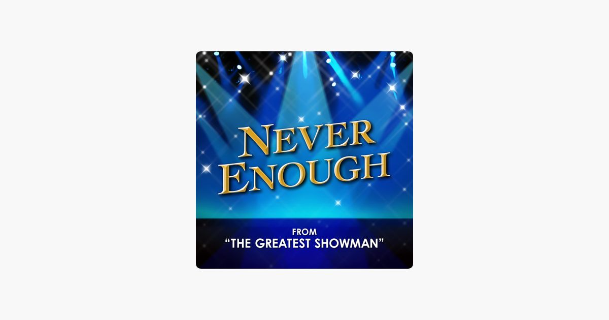 never enough from the greatest showman single by darla day on apple music